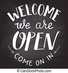 welkom, wij, zijn, open, chalkboard, meldingsbord