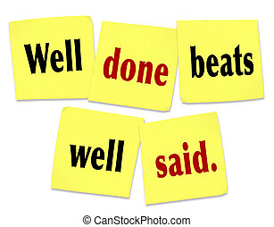 Well Done Beats Well Said Saying Quote on Sticky Notes - The...