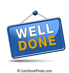 Job very well done and with success. Congratulations sign for a successful finish of a task. blue placard.
