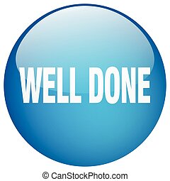 well done blue round gel isolated push button