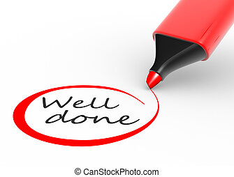 "Well done - Of "" well done "" sign with marker, over white..."