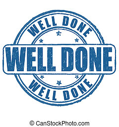 Well done stamp - Well done grunge rubber stamp on white, ...