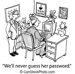 "We'll never guess her password if it's a bear - ""We'll never..."