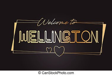 Wellington Welcome to Golden text Neon Lettering Typography Vector Illustration.