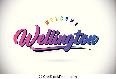 Wellington Welcome To Word Text with Creative Purple Pink Handwritten Font and Swoosh Shape Design Vector.