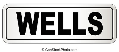 Wells City Nameplate - The city of Wells nameplate on a...
