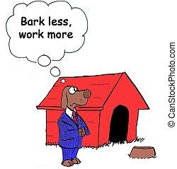 weniger, bellen, arbeit, mehr