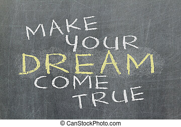 werbespruch, wahr, machen, motivational, -, kommen, dein, traum, handgeschrieben
