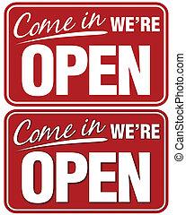 we're, abertos, venha