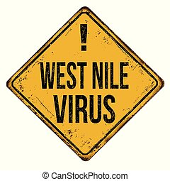 West Nile virus vintage rusty metal sign on a white...