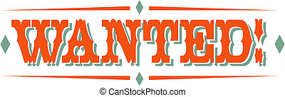 Western cowboy wanted sign or outlaw poster clip art in vector format perfect for a background, border, frame or scrapbooking