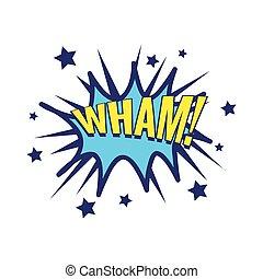 Wham Comic Speech Bubble