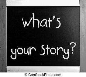 """what, 黒板, チョーク, story"", 白, あなたの, 手書き"