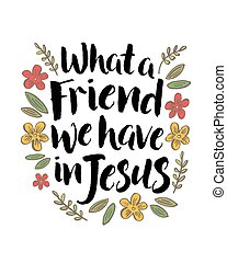 What a Friend We Have in Jesus Inspiring Typography Quote...