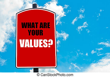What Are Your Values? motivational quote written on red road sign isolated over clear blue sky background. Concept image with available copy space