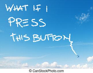 """""""what, button"""", ceci, ciel, écrit, presse, si"""