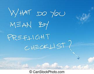"""""""what, céu, escrito,  Preflight, Lista de verificação,  """", tu, má"""