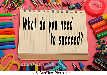 What do you need to succeed? on notebook
