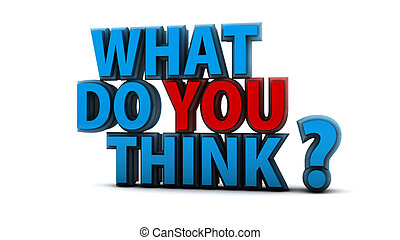 What do you think question - What Do You Think Question in...