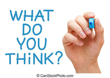 What Do You Think - Hand writing What Do You Think with blue...