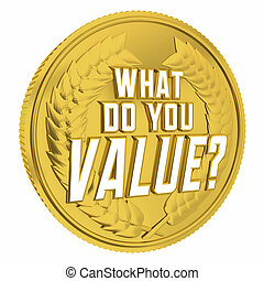 What Do You Value Question Priorities Coin Monetary Cost 3d Illustration