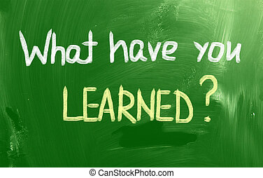 What Have You Learned Concept