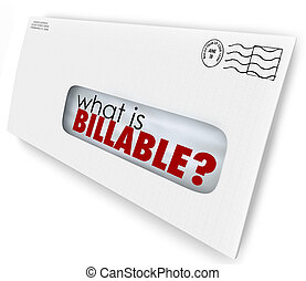 What is Billable words in an envelope for a bill or invoice for services rendered or products sent
