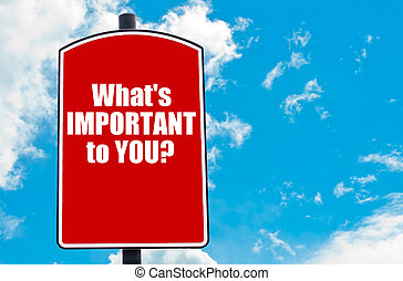What Is Important To You?