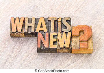 What is new word abstract in wood type - What is new - word...