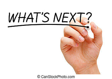 What is Next Black Marker - Hand writing What's Next? with ...