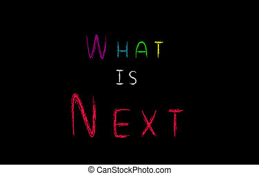 What is next concept, colorful words on blackboard