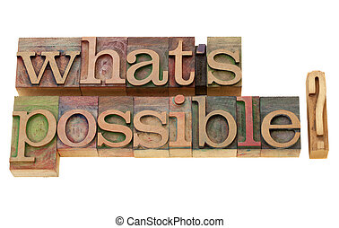 what is possible? - what is possible question - isolated ...
