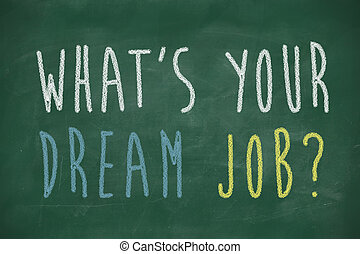 what s your dream job