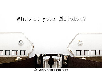 What Is Your Mission Typewriter Concept