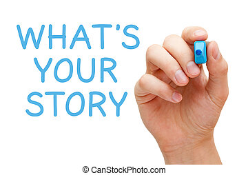 What is Your Story - Hand writing What's Your Story with...