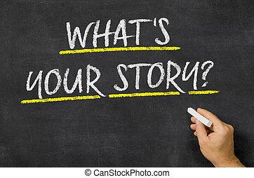 What is your story written on a blackboard