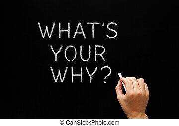 What Is Your Why Handwritten Question - Hand writing What Is...
