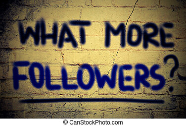 What More Followers Concept
