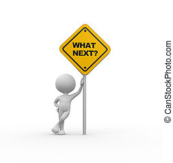 What next - 3d people - men, person with a road sign and...
