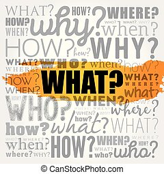 WHAT? - Questions word cloud - WHAT? - Questions whose...