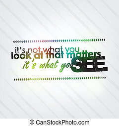 What you see matters