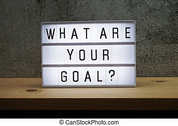 What Your Goal? word in light box