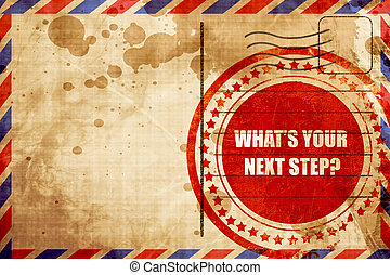 what's your next step, red grunge stamp on an airmail background