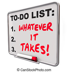 Whatever It Takes Motivational Saying Quote To Do List - ...