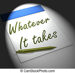 Whatever It Takes Notebook Displays Courageous Or Fearless -...