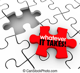 Whatever It Takes Words Puzzle Piece Finish Complete Job...