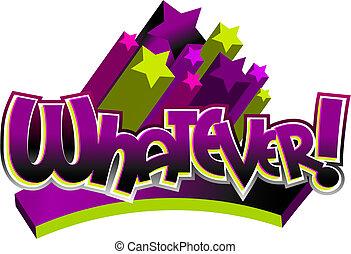whatever!, stylized, texto