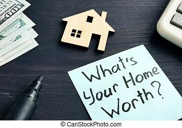 whats, din, hjem, worth?, bekostningen, i, egendom, concept.
