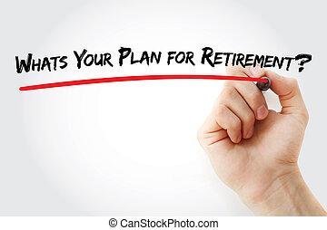 whats, hand, plan, schrijvende , retirement?, jouw