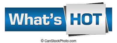 Whats Hot Blue Grey Horizontal - Whats hot text written over...